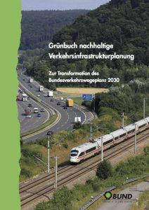 Grünbuch des BUND (Bund für Umwelt und Naturschutz Deutschland) zur Verkehrsentwicklung und zur Transformation des Bundesverkehrswegeplans